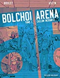 Bolchoi Arena - Tome 1